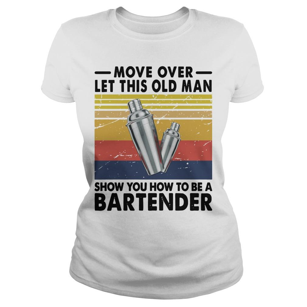 Vintage Move Over Let This Old Man Show You How To Be A Bartender Longsleeve