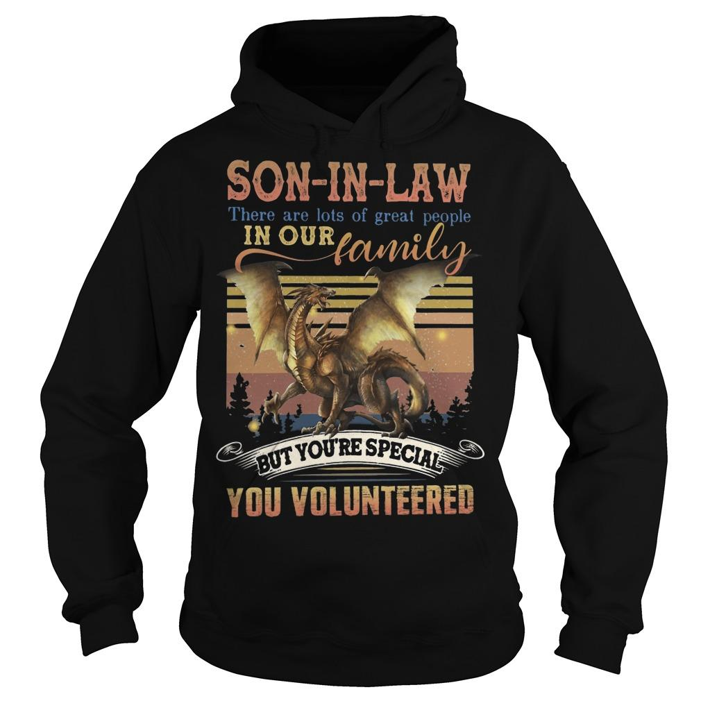 Vintage Son In Law There Are Lots Of Great People In Our Family Hoodie