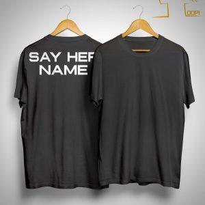 WNBA Players Say Her Name Shirt