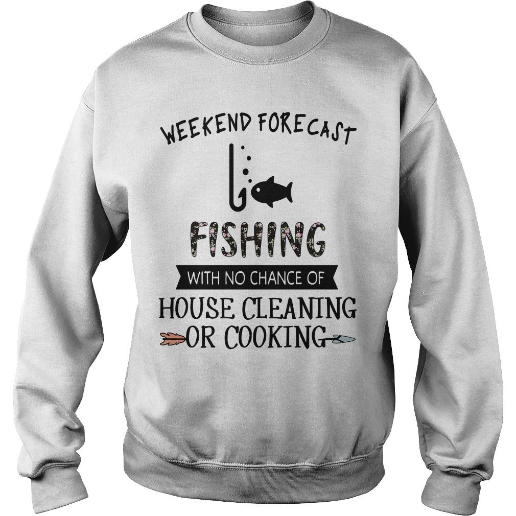 Weekend Forecast Fishing With No Chance Of House Cleaning Or Cooking Sweater
