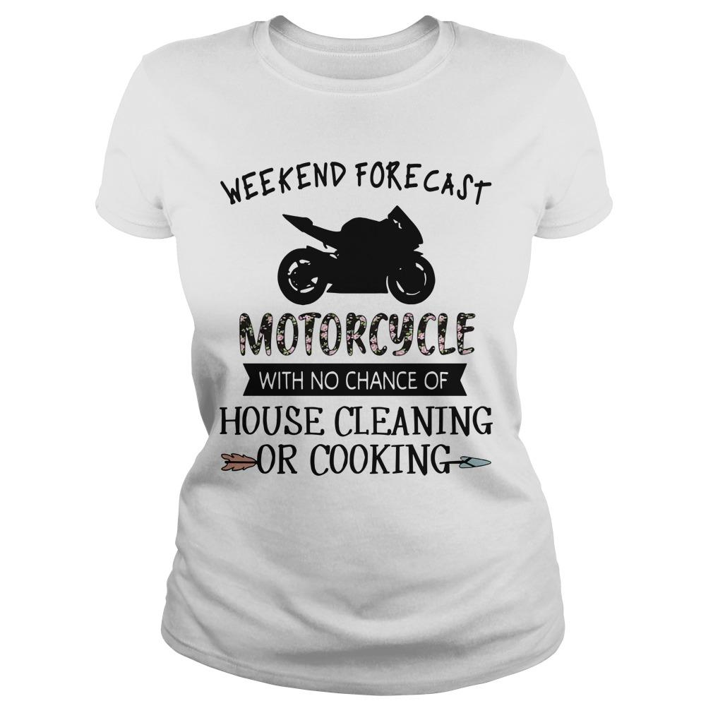 Weekend Forecast Motorcycle With No Chance Of House Cleaning Longsleeve