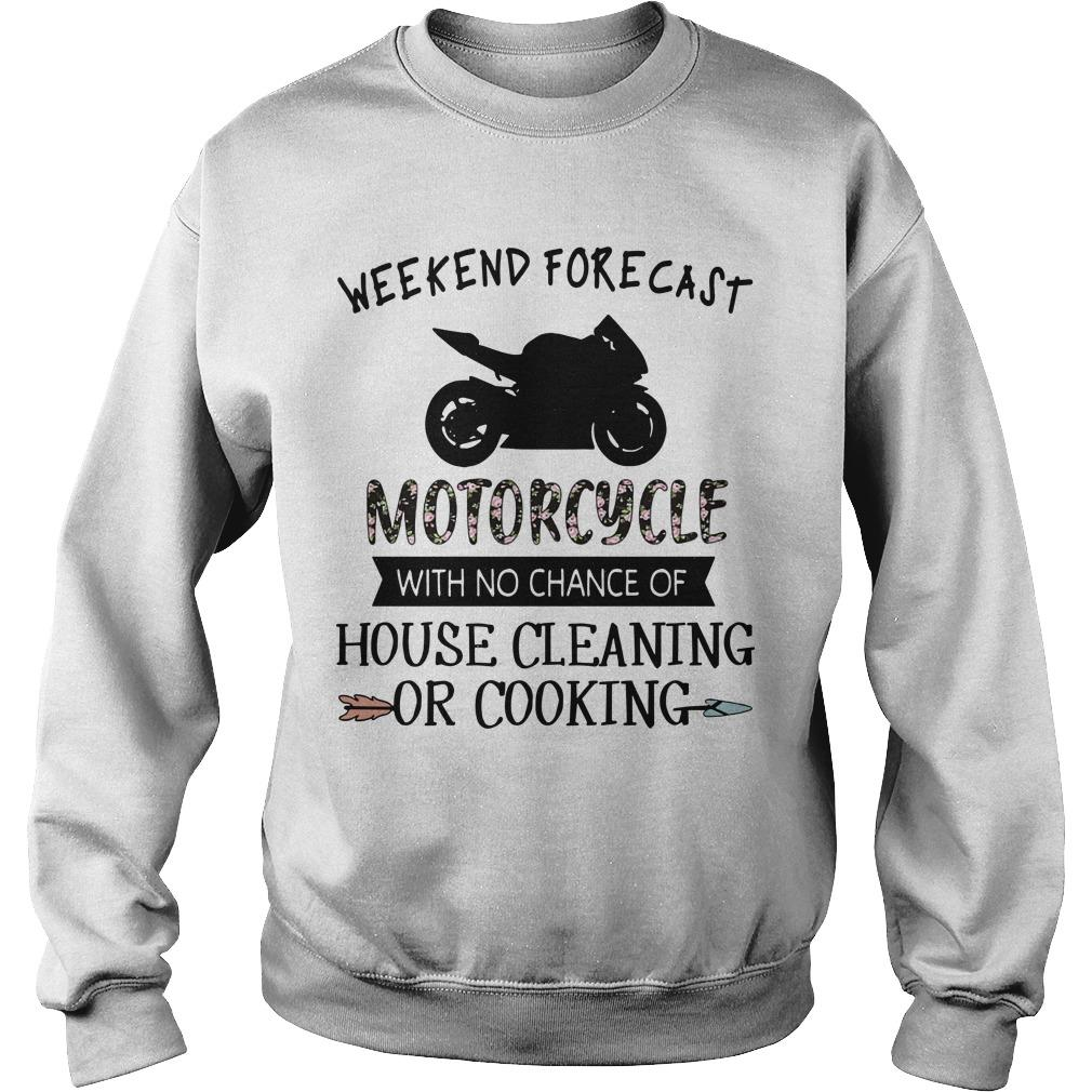 Weekend Forecast Motorcycle With No Chance Of House Cleaning Sweater