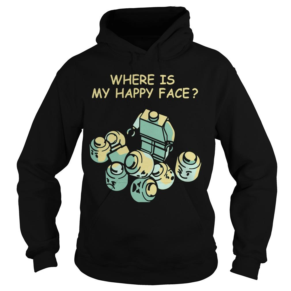 Where Is My Happy Face Hoodie
