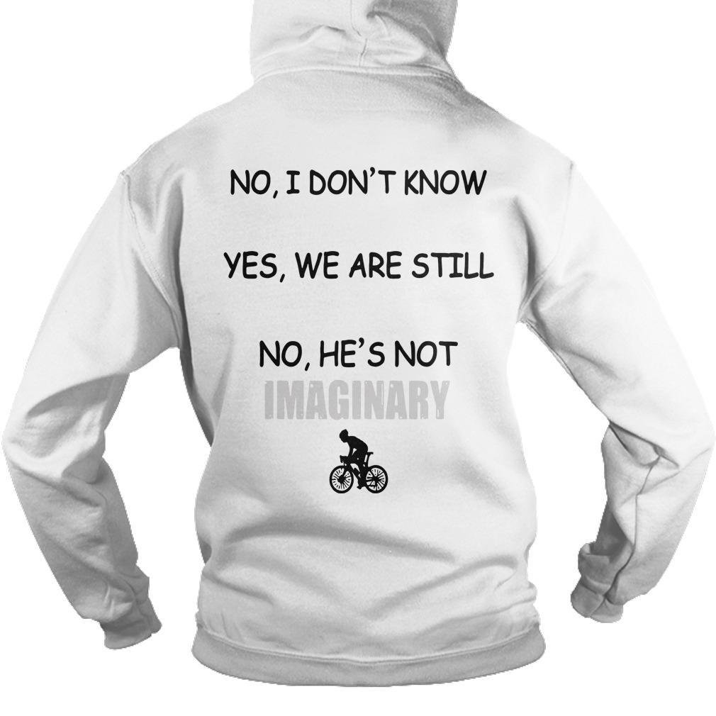 Yes He's Cycling No I Don't Know When He'll Be Home Hoodie