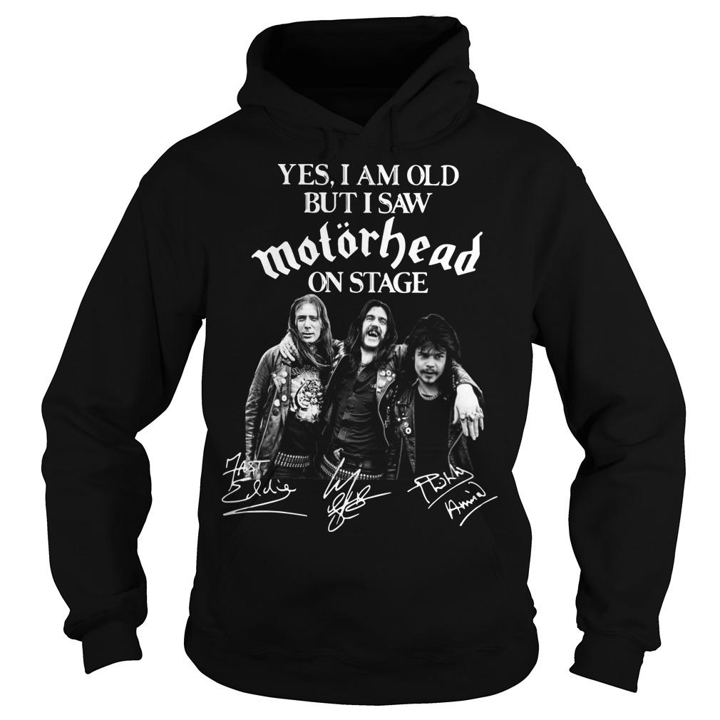 Yes I Am Old But I Saw Motörhead On Stage Signatures Hoodie
