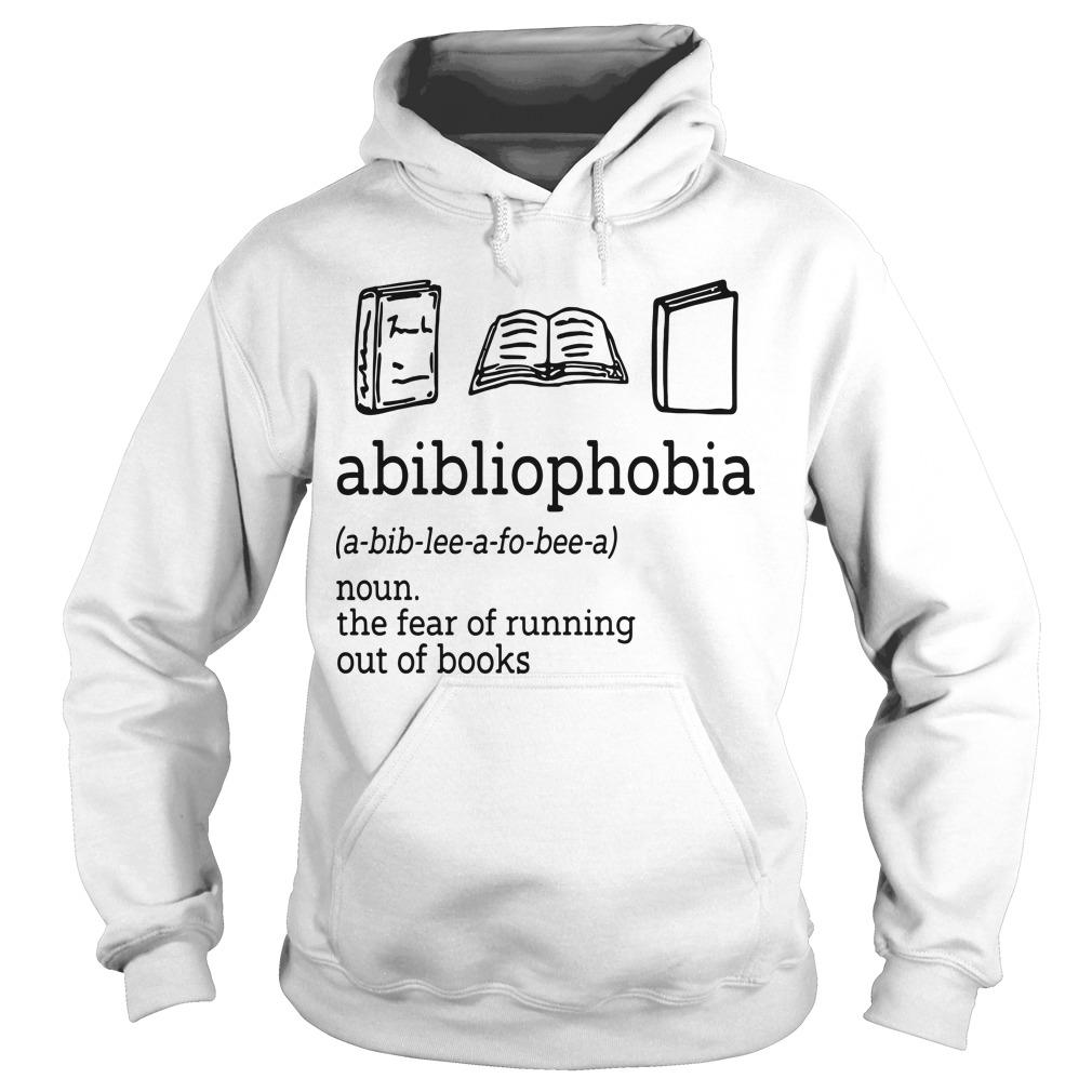 Abibliophobia The Fear Of Running Out Of Books Hoodie