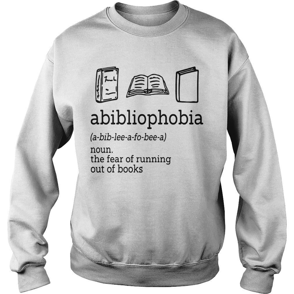 Abibliophobia The Fear Of Running Out Of Books Sweater