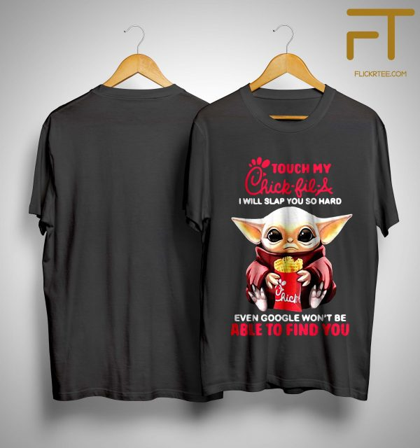 Baby Yoda Touch My Chick Fil A I Will Slap You So Hard Shirt