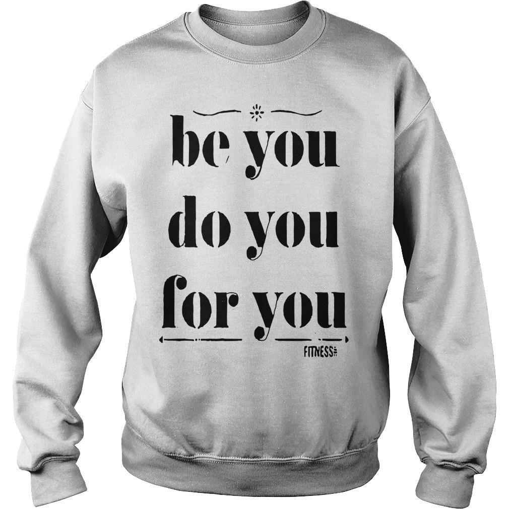 Be You Do You For You Sweater