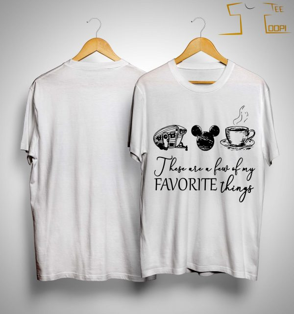 Camping Mickey Mouse Coffee These Are A Few Of My Favorite Things Shirt