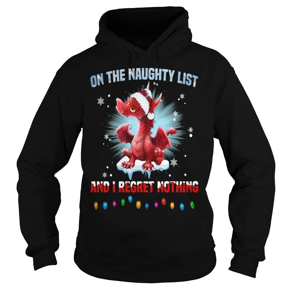Christmas Dragon On The Naughty List And I Regret Nothing Hoodie