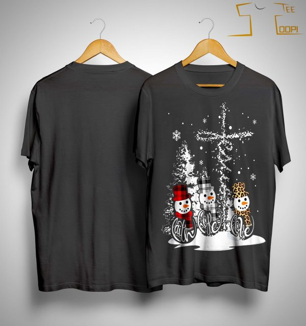 Christmas Snowman Faith Hope Love Shirt