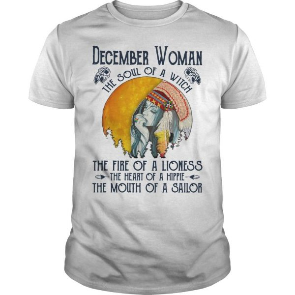 December Woman The Soul Of A Witch The Fire Of A Lioness Shirt