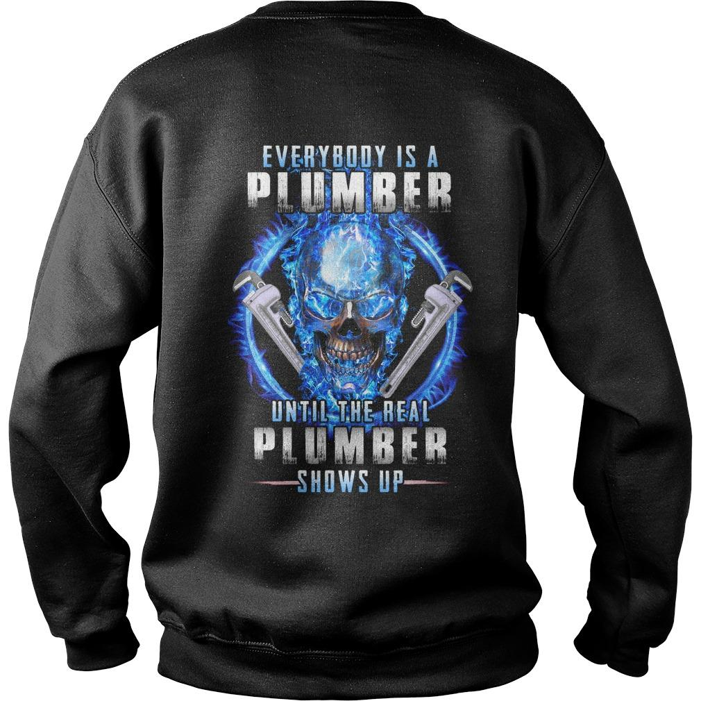 Everybody Is A Plumber Until The Real Plumber Shows Up Sweater