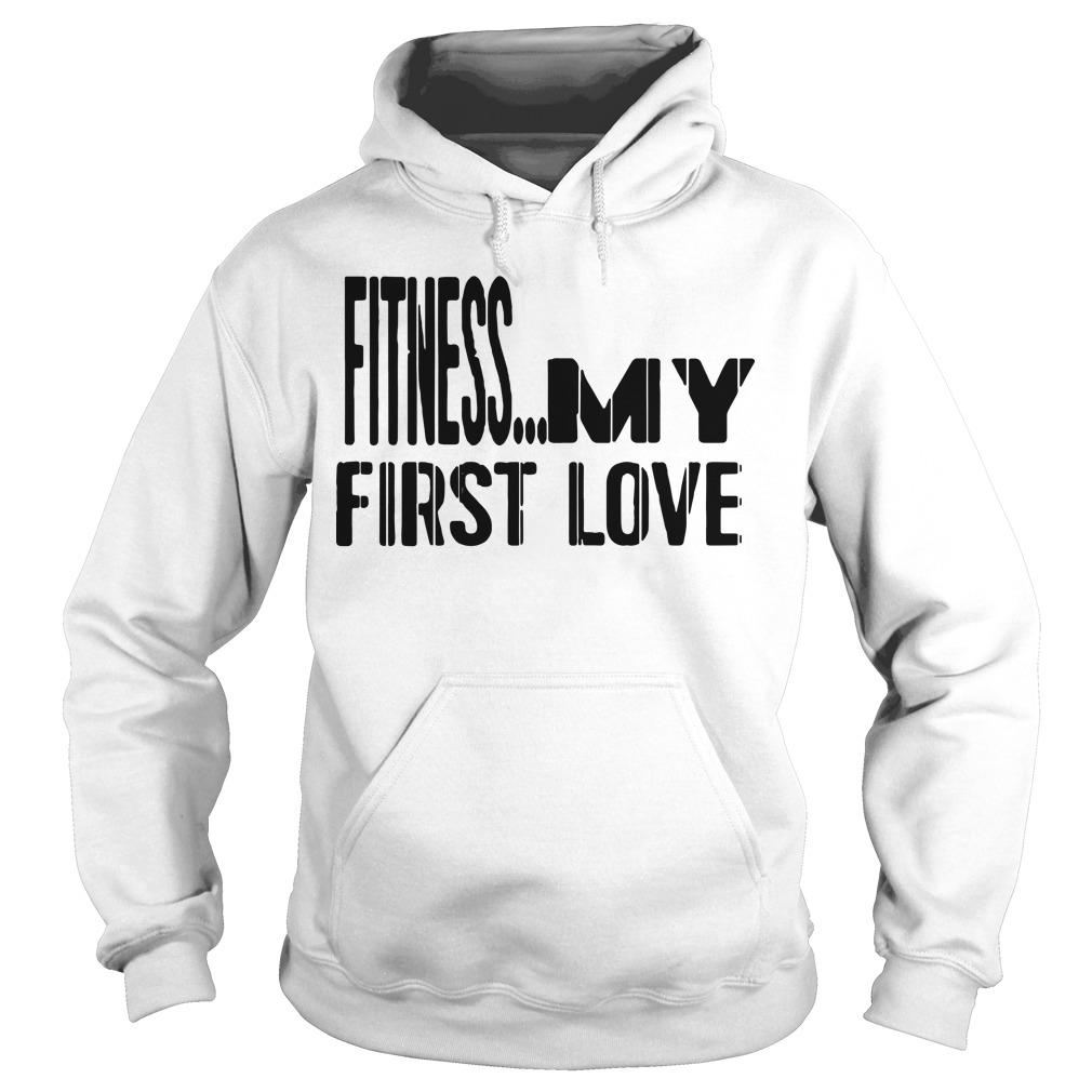 Fitness My First Love Hoodie