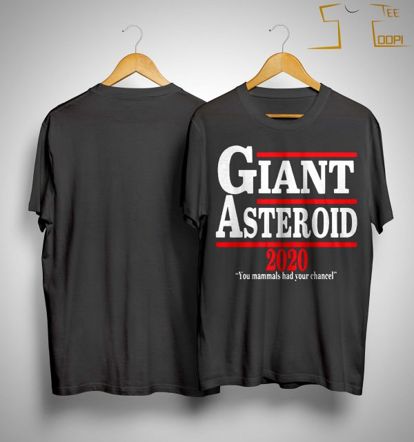 Giant Asteroid 2020 You Mammals Had Your Chancel Shirt