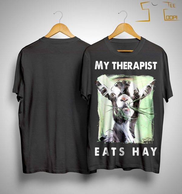 Goat My Therapist Eats Hay Shirt
