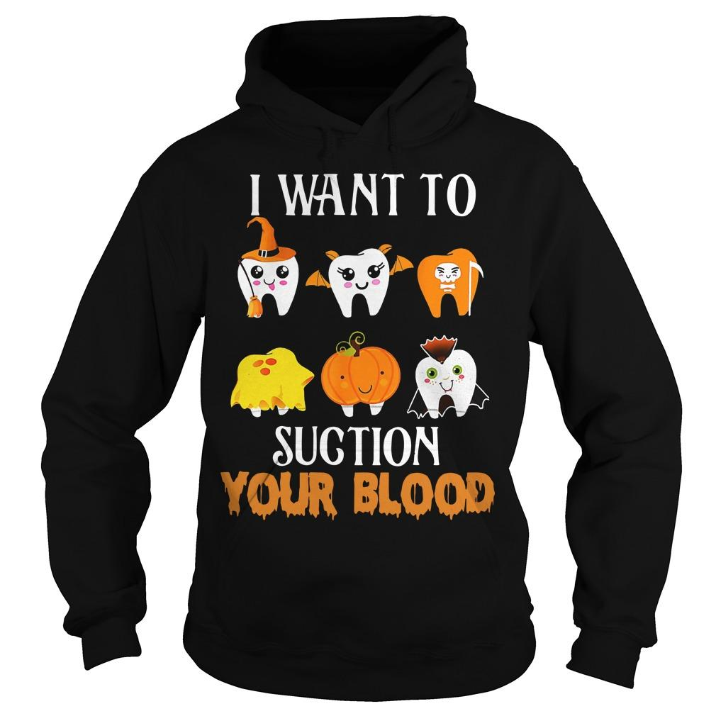 Halloween I Want To Suction Your Blood Hoodie