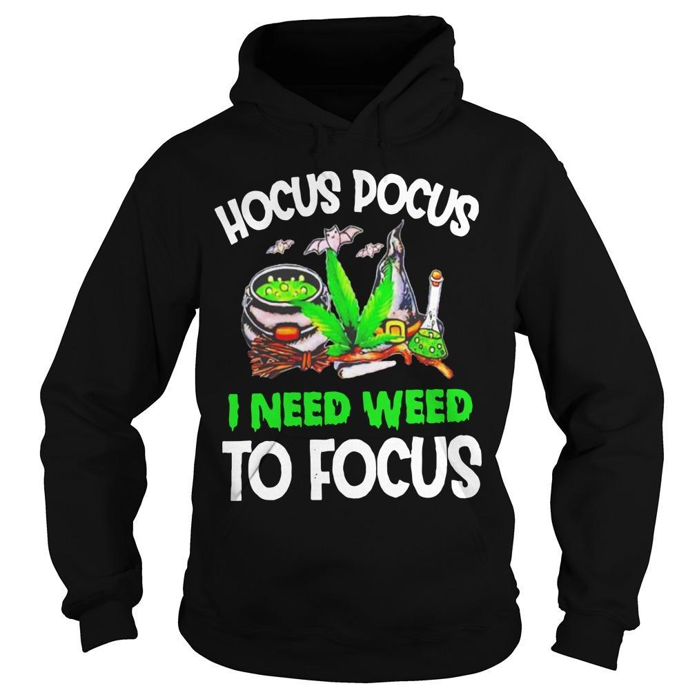Hocus Pocus I Need Weed To Focus Hoodie