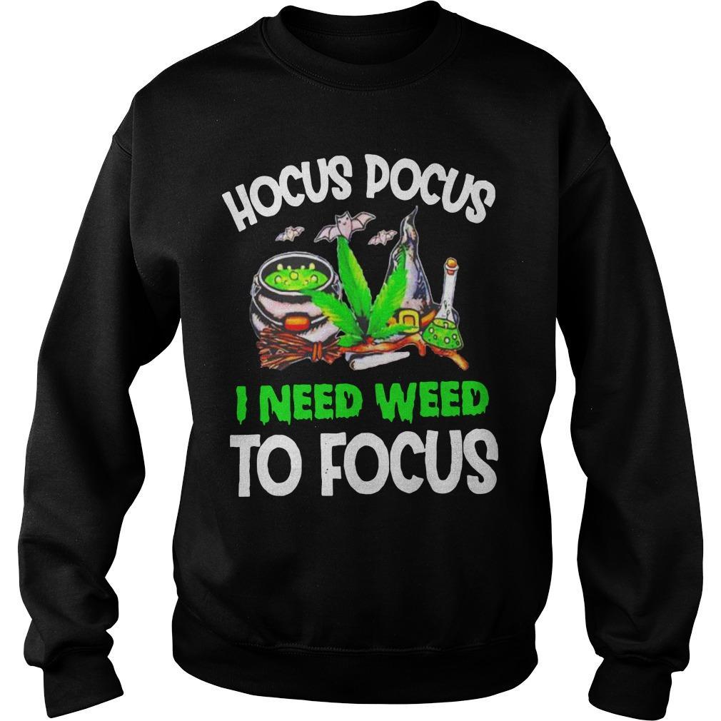 Hocus Pocus I Need Weed To Focus Sweater