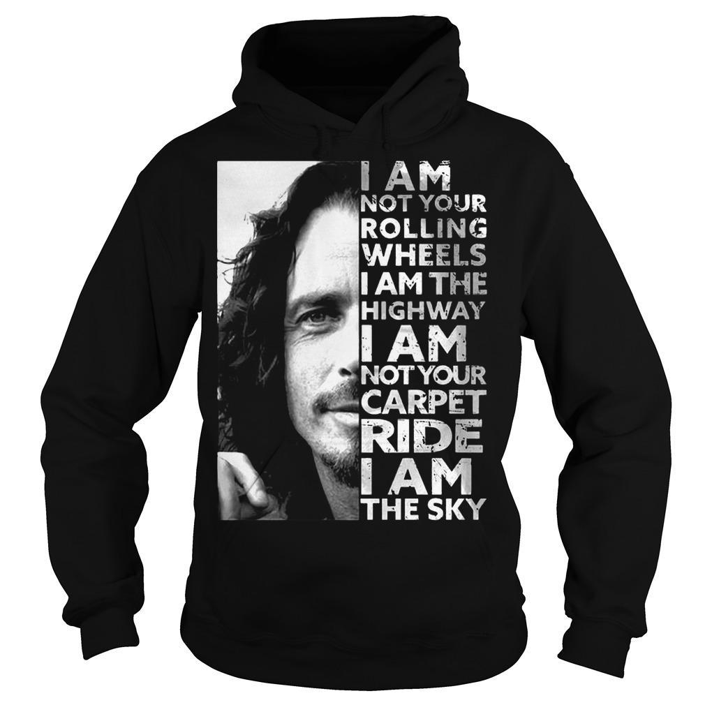 I Am Not Your Rolling Wheel I Am The Highway I Am Not Your Carpet Ride Hoodie
