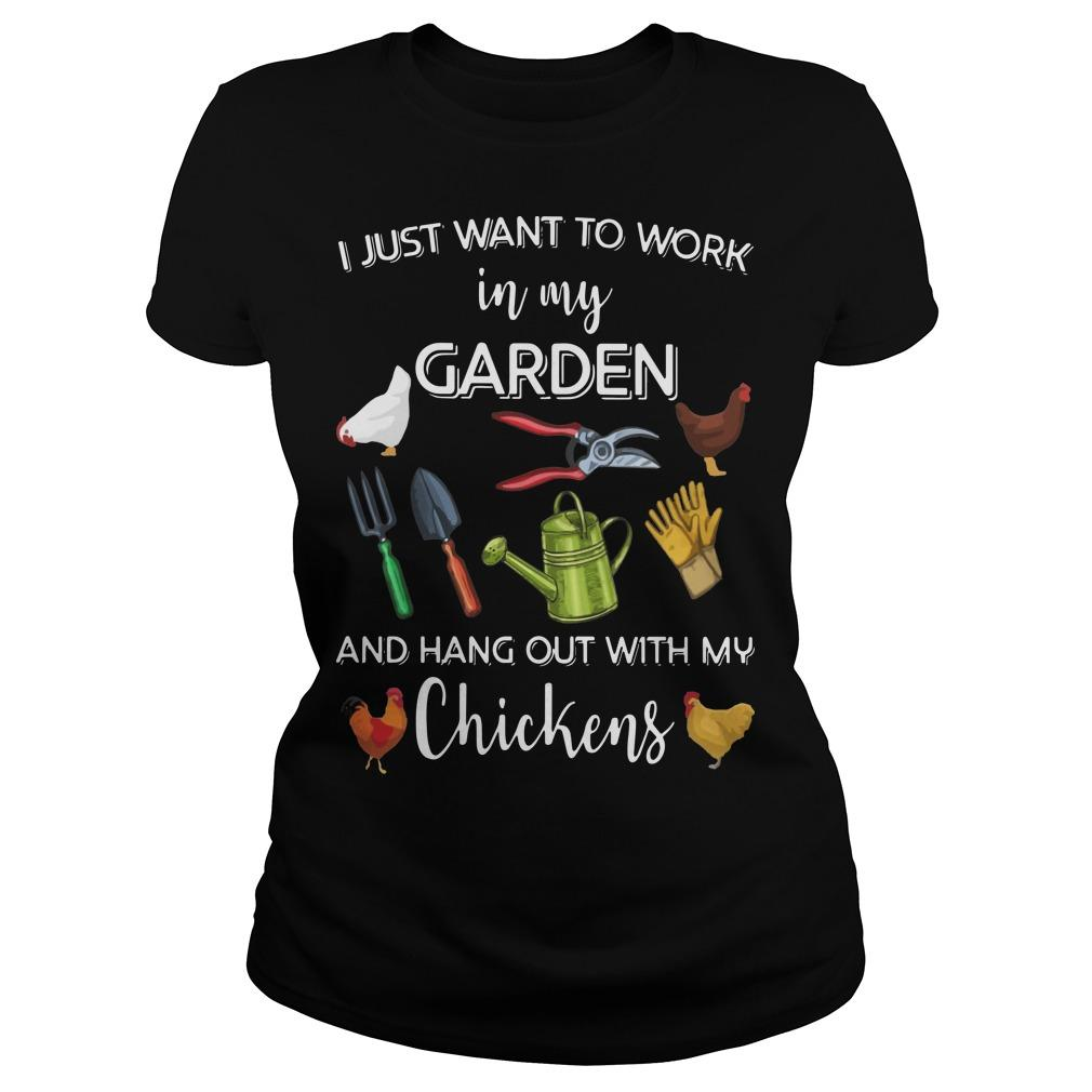 I Just Want To Work In My Garden And Hang Out With My Chickens Longsleeve