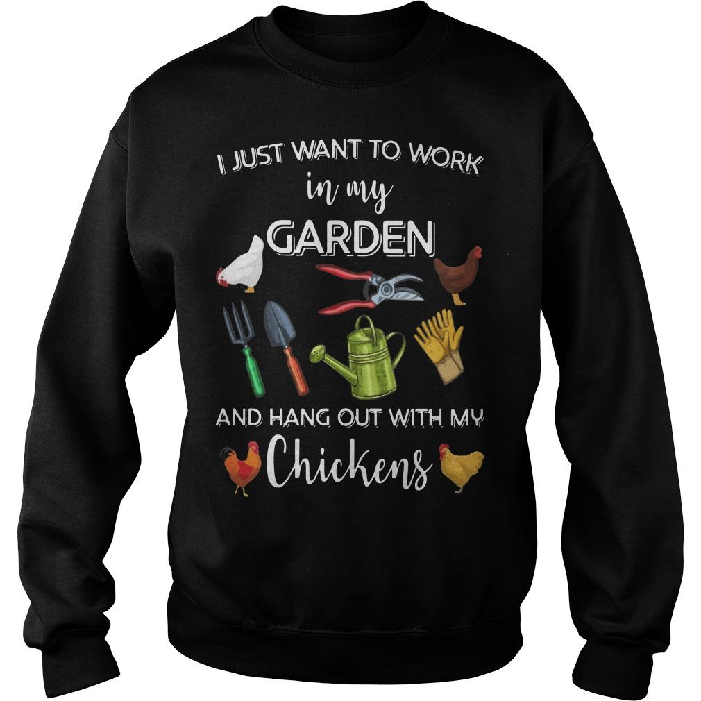 I Just Want To Work In My Garden And Hang Out With My Chickens Sweater