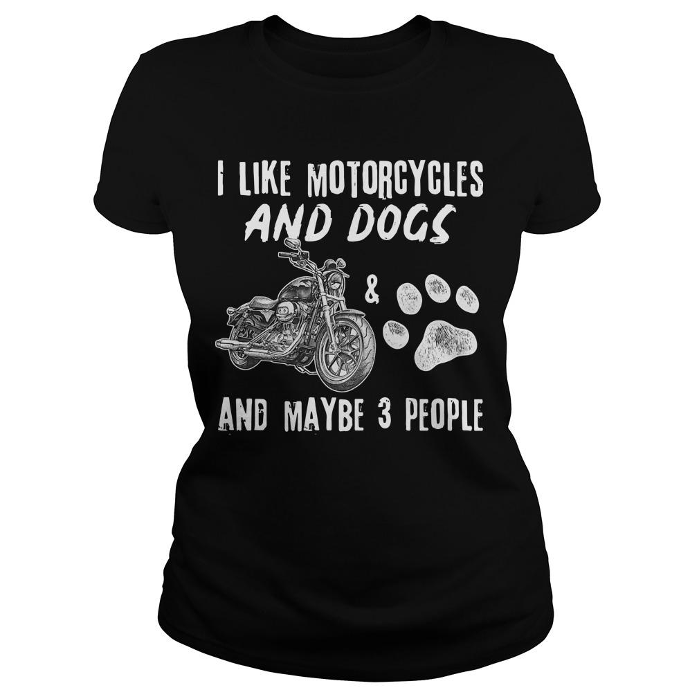I Like Motorcycles And Dogs And Maybe 3 People Longsleeve