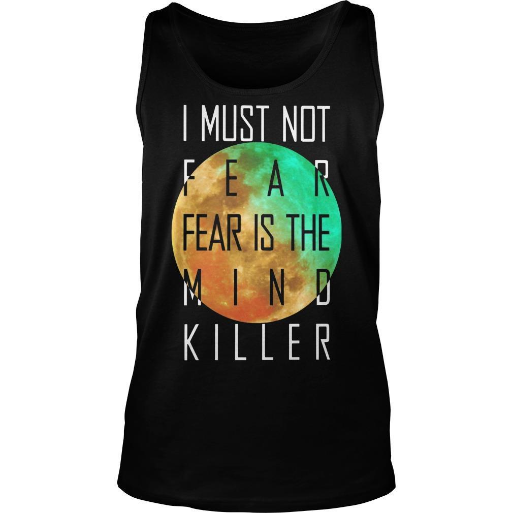 I Must Not Fear Fear Is The Mind Killer Tank Top