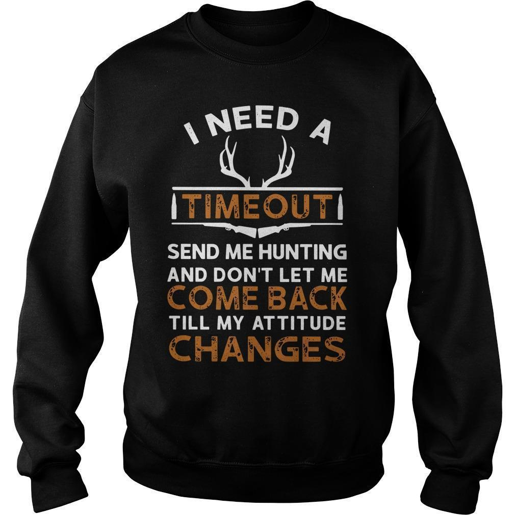 I Need A Timeout Send Me Hunting And Don't Let Me Come Back Sweater