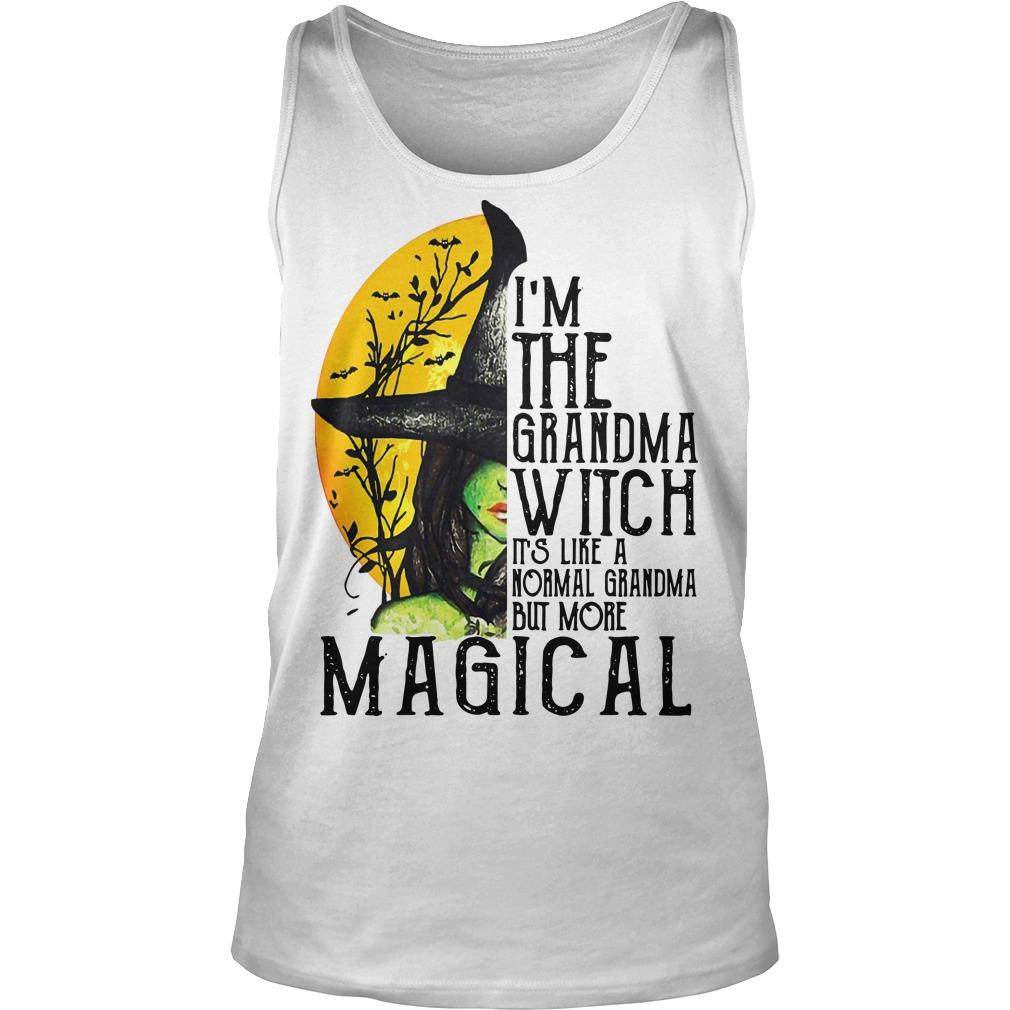 I'm The Grandma Witch It's Like A Normal Grandma But More Magical Tank Top