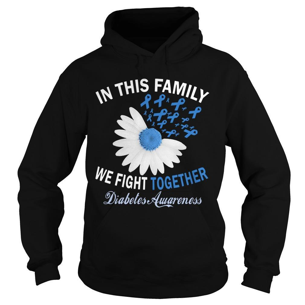 In This Family We Fight Together Diabetes Awareness Hoodie