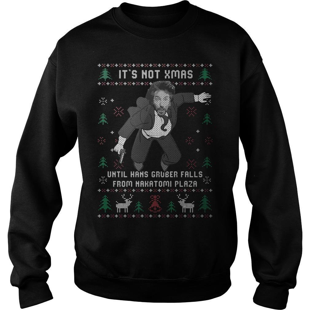 It's Not Xmas Until Hans Gruber Falls From Nakatomi Plaza Sweater