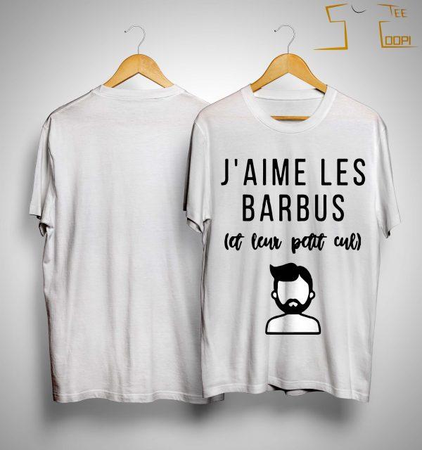 J'aime Les Barbus Et Leur Petit Cul Shirt