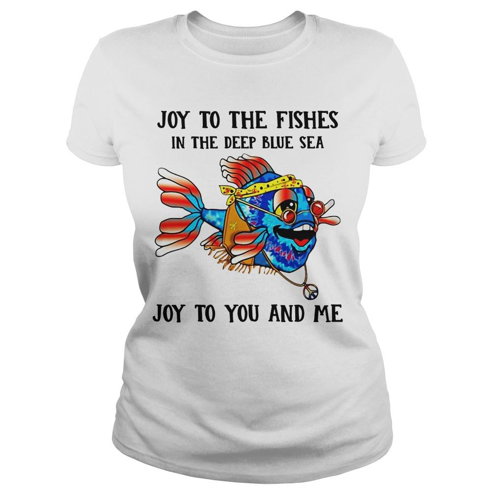 Joy To The Fishes In The Deep Blue Sea Joy To You And Me Longsleeve