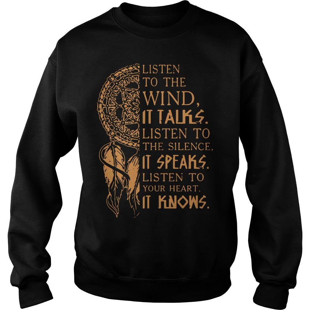 Listen To The Wind It Talks Listen The Silence It Speaks Sweater