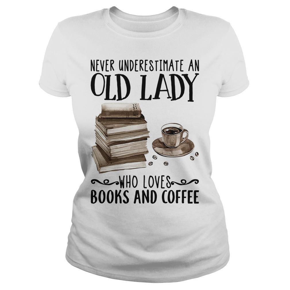 Never Underestimate An Old Lady Who Loves Books And Coffee Longsleeve