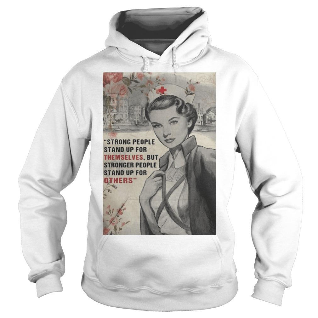 Nurse Strong People Stand Up For Themselves But Stronger People Stand Up Hoodie