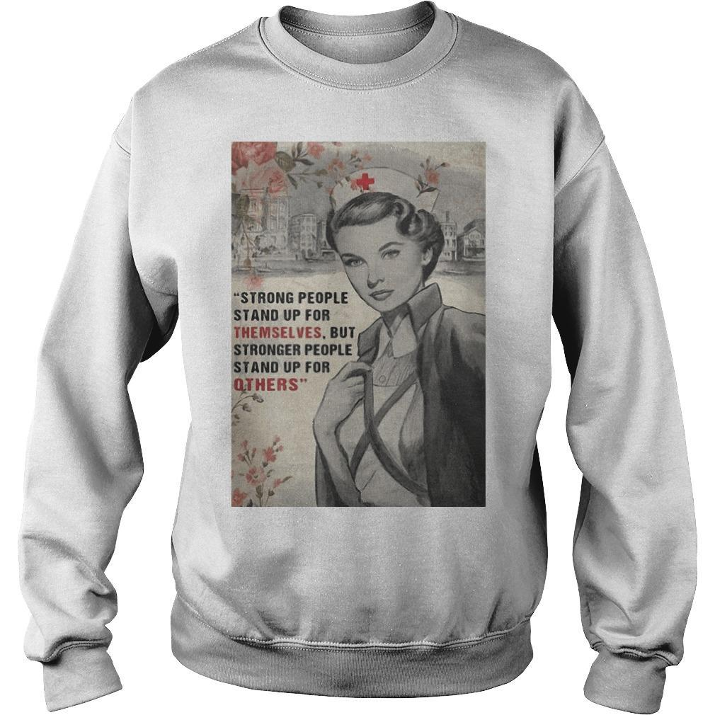 Nurse Strong People Stand Up For Themselves But Stronger People Stand Up Sweater