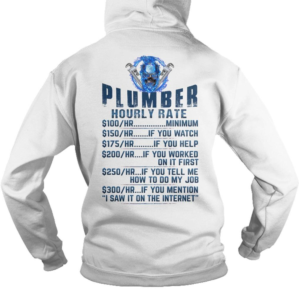Plumber Hourly Rate 100 Minimum 150 If You Watch Hoodie