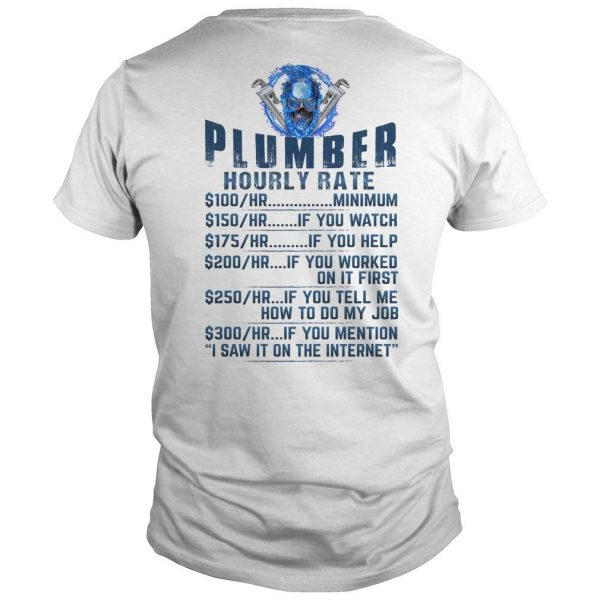 Plumber Hourly Rate 100 Minimum 150 If You Watch Shirt