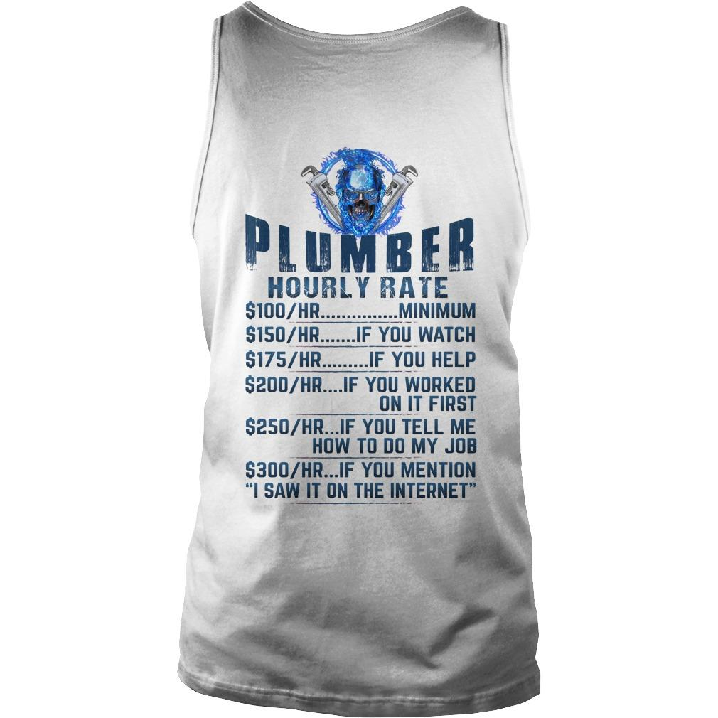 Plumber Hourly Rate 100 Minimum 150 If You Watch Tank Top