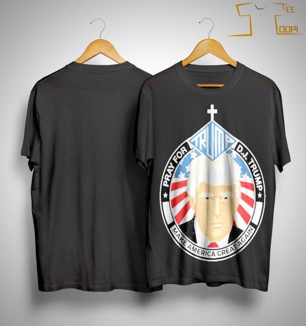 Pray For Trump Make American Great Again Trump 45 Shirt