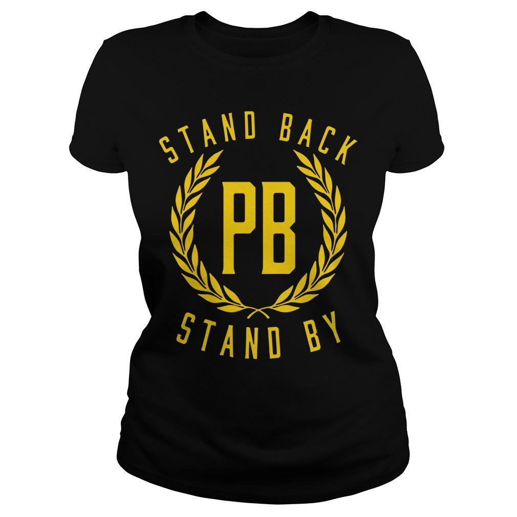 Proud Boys Stand Down Stand By T Longsleeve