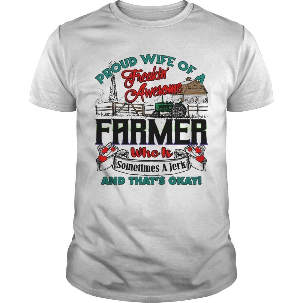 Proud Wife Of A Freakin' Awesome Farmer Who Is Sometimes A Jerk Longsleeve