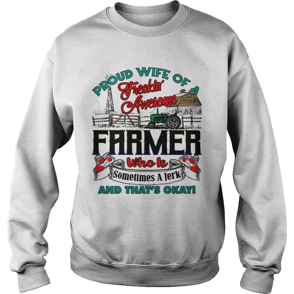 Proud Wife Of A Freakin' Awesome Farmer Who Is Sometimes A Jerk Sweater