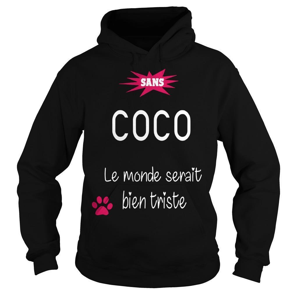 Sans Coco Le Monde Serait Bien Triste Hoodie