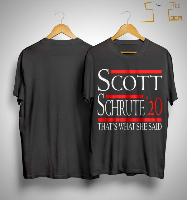 Scott Schrute '20 That's What She Said Shirt