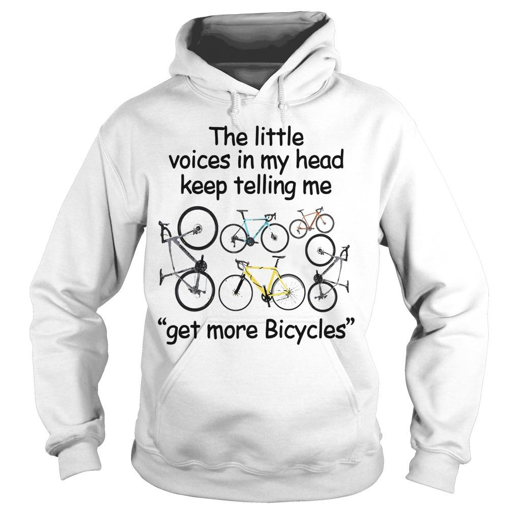 The Little Voices In My Head Keep Telling Me Get More Bicycles Hoodie