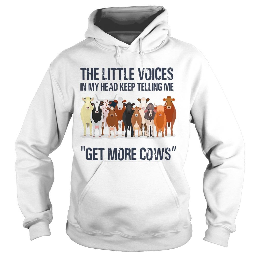 The Little Voices In My Head Keep Telling Me Get More Cows Hoodie